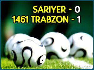 Sarıyer: 0 - 1461 Trabzon: 1