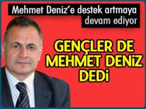 Gençler de Mehmet Deniz dedi
