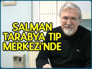 Salman, Tarabya Tıp Merkezi'nde