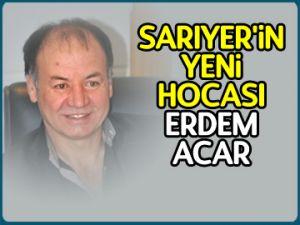 Sarıyer'in yeni hocası Erdem Acar