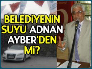 Belediyenin suyu Ayber'den mi?