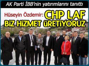 'CHP laf, biz hizmet üretiyoruz'