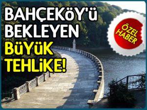 Bahçeköy'de büyük tehlike
