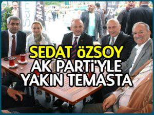 Özsoy, AK Parti'yle yakın temasta