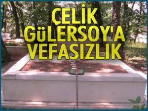 Çelik Gülersoy'a vefasızlık!