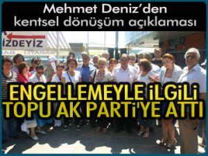 Deniz, topu AK Parti'ye attı