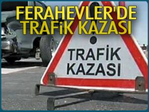 Ferahevler'de trafik kazası