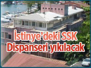 İstinye'deki SSK Dispanseri yıkılacak