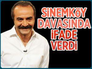 Sinemköy davasında ifade verdi