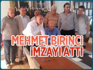 Mehmet Birinci imzayı attı
