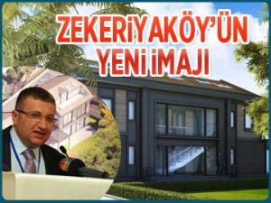 Zekeriyaköy'ün yeni İMAJI