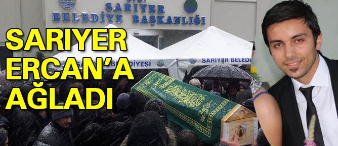 Sarıyer Ercan'a ağlıyor