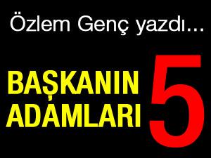 BAŞKANIN ADAMLARI - 5