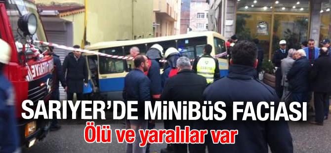 Sarıyer'de minibüs faciası: Ölü ve yaralılar var