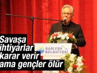 Zülfü Livaneli: Savaşa ihtiyarlar karar verir ama gençler ölür