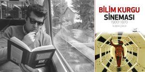 """Berk Çoker'in """"Bilim Kurgu Sineması: 1900 – 1970"""" Kitabı Çıktı!"""