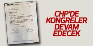FLAŞ! CHP'de kongreler devam edecek!