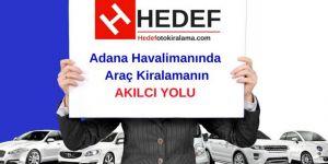 Adana Oto Kiralama Ayrıcalığını Hedef Farkıyla Yaşayın
