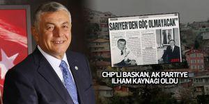 CHP'Lİ BAŞKAN AK PARTİ'YE İLHAM KAYNAĞI OLDU