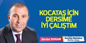 Serdal Doğan: Kocataş için dersime iyi çalıştım