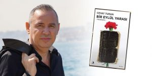 Cevat Turan'dan yeni bir roman: 'Bir Eylül Yarası'