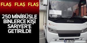 FLAŞ! 250 minibüsle binlerce kişi Sarıyer'e getirildi!
