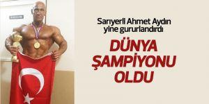 Sarıyerli Ahmet Aydın yine gururlandırdı