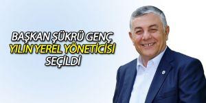 Başkan Şükrü Genç yılın yerel yöneticisi seçildi