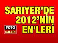 İşte 2012de Sarıyer'in ENleri!