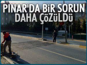 Pınar'da bir sorun daha çözüldü