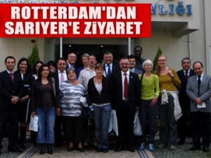 Rotterdam'dan Sarıyer'e ziyaret