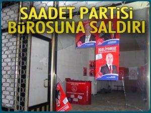 Saadet Partisi bürosuna saldırı