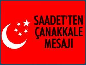 Saadet'ten Çanakkale mesajı