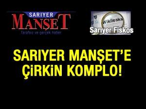 SARIYER MANŞETE ÇİRKİN KOMPLO!