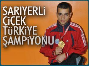 Sarıyerli Çiçek Türkiye şampiyonu