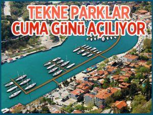 Tekne parklar cuma günü açılıyor